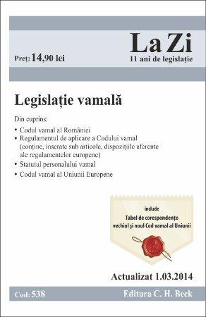 Imagine Legislatie vamala. Actualizat la 1martie 2014