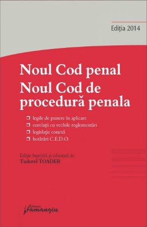 Imagine Noul Cod penal. Noul Cod de procedura penala. Editia 2014