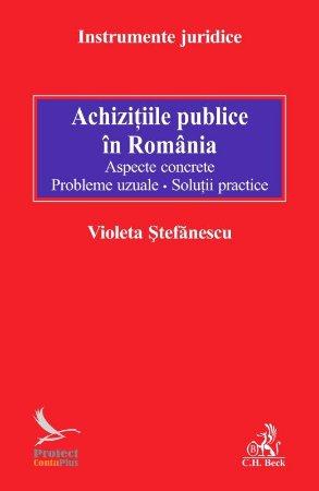 Imagine Achizitiile publice in Romania. Aspecte concrete. Probleme uzuale. Solutii practice