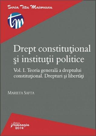 Imagine Drept constitutional si institutii politice. Vol. I. Teoria generala a dreptului constitutional. Drepturi si libertati