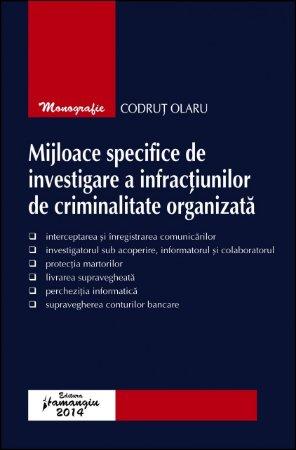 Imagine Mijloace specifice de investigare a infractiunilor de criminalitate organizata