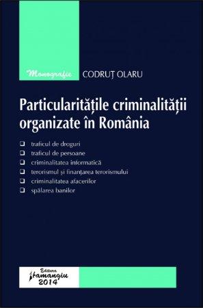 Imagine Particularitatile criminalitatii organizate in Romania