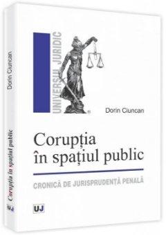 Imagine Coruptia in spatiul public. Cronica de jurisprudenta penala