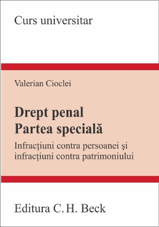 Imagine Drept penal. Partea speciala. Infractiuni contra persoanei si infractiuni contra patrimoniului