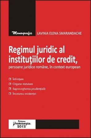 Imagine Regimul juridic al institutiilor de credit, persoane juridice romane, in context european