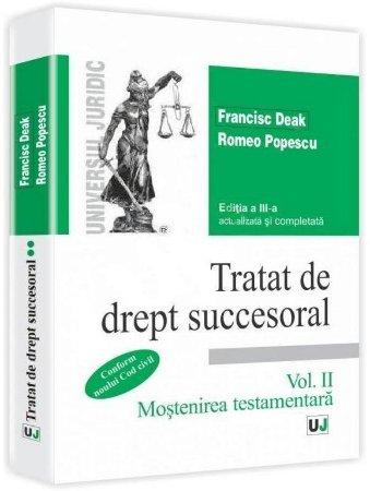 Imagine Tratat de drept succesoral. Vol. II. Mostenirea testamentara. Conform noului Cod civil