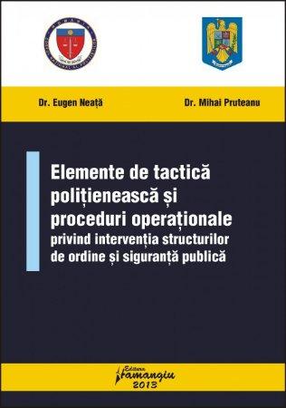 Imagine Elemente de tactica politieneasca si proceduri operationale privind interventia structurilor de ordine si siguranta publica