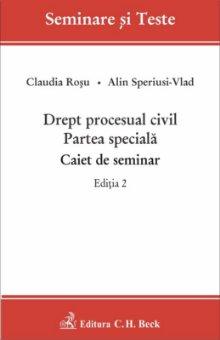 Imagine Drept procesual civil. Partea speciala. Caiet de seminar. Editia a 2-a
