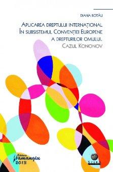 Imagine Aplicarea dreptului international in subsistemul Conventiei europene a drepturilor omului. Cazul Kononov