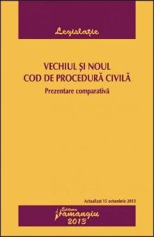 Imagine Vechiul si Noul Cod de procedura civila. Prezentare comparativa. Actualizat 15 octombrie 2013