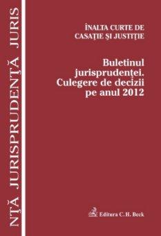 Imagine Buletinul Jurisprudentei. Culegere de decizii pe anul 2012