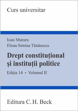 Imagine Drept constitutional si institutii politice Vol II - editia a 14-a