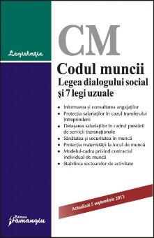 Imagine Codul muncii. Legea dialogului social si 7 legi uzuale 5.09.2013