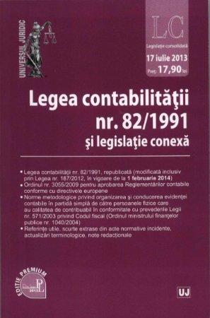 Imagine Legea contabilitatii nr. 82/1991 si legislatie conexa. Legislatie consolidata: 17 iulie 2013