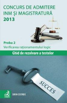 Imagine Concurs de admitere la INM si Magistratura 2013. Proba 2. Verificarea rationamentului logic