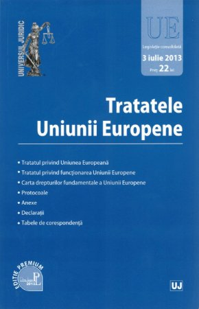 Imagine Tratatele Uniunii Europene. Legislatie consolidata - 3 iulie 2013