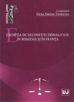 Imagine Exceptia de neconstitutionalitate in Romania si in Franta