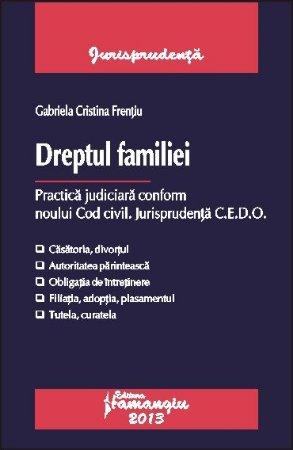 Imagine Dreptul familiei. Practica judiciara conform noului Cod civil. Jurisprudenta CEDO