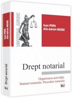 Imagine Drept notarial. Organizarea activitatii. Statutul notarului. Proceduri notariale