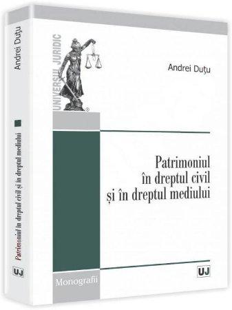 Imagine Patrimoniul in dreptul civil si in dreptul mediului