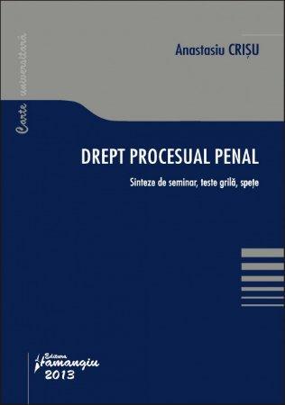 Imagine Drept procesual penal. Sinteze de seminar, teste grila, spete