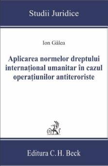 Imagine Aplicarea normelor dreptului international umanitar in cazul operatiunilor antiteroriste