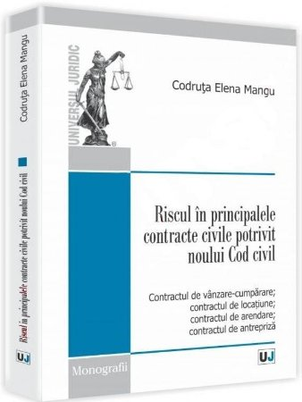 Imagine Riscul in principalele contracte civile potrivit noului Cod civil