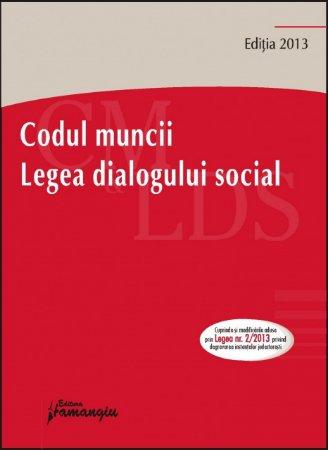Imagine Codul muncii. Legea dialogului social 15.03.2013