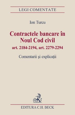 Imagine Contractele bancare in Noul Cod civil art. 2184 - 2194, art. 2279 - 2494