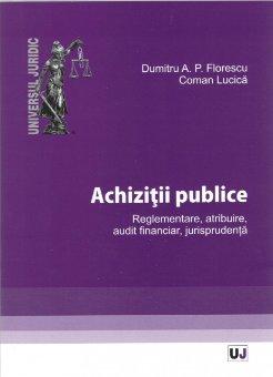 Imagine Achizitii publice. Reglementare, atribuire, audit financiar, jurisprudenta