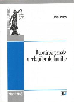 Imagine Ocrotirea penala a relatiilor de familie