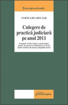 Imagine Curtea de Apel Iasi. Culegere de practica judiciara pe anul 2011