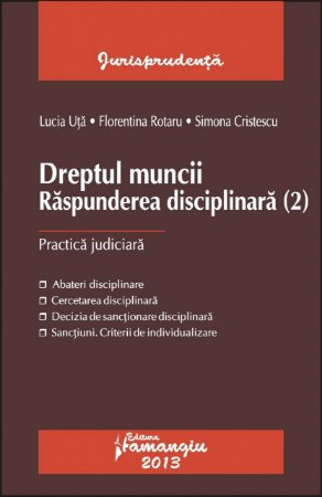 Imagine Dreptul muncii. Raspunderea disciplinara.(2) Practica judiciara