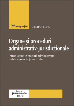 Imagine Organe si proceduri administrativ-jurisdictionale