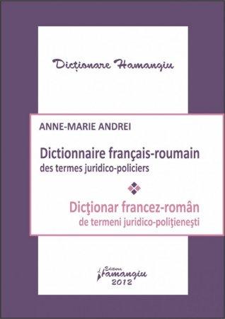 Imagine Dictionar francez-roman de termeni juridico-politienesti