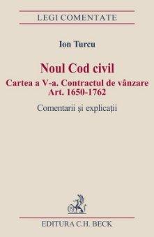 Imagine Noul Cod civil. Cartea a-V-a. Contractul de vanzare Art. 1650-1762