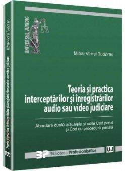 Imagine Teoria si practica interceptarilor si inregistrarilor audio si video judiciare
