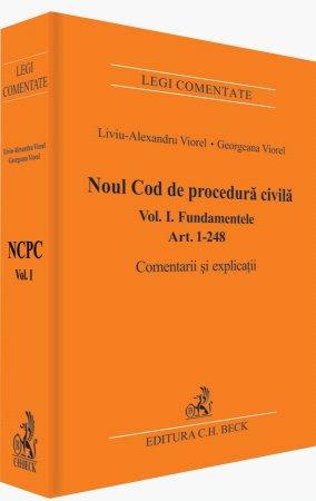 Imagine Noul Cod de procedura civila. Fundamentele. Art. 1-248. Comentarii si explicatii