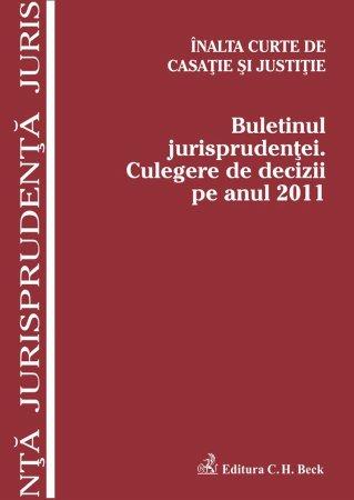 Imagine Buletinul jurisprudentei. Culegere de decizii pe anul 2011