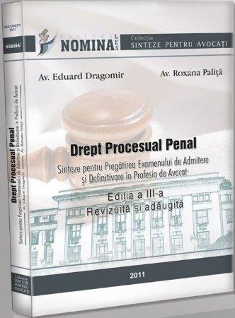 Imagine Drept procesual penal. Sinteze pentru pregatirea examenului de admitere si definitivare in profesia de avocat