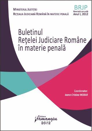 Imagine Buletinul Retelei Judiciare Romane in materie penala, Anul I, 2012