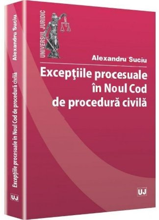Imagine Exceptiile procesuale in noul Cod de procedura civila
