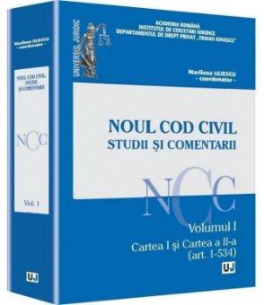 Imagine Noul Cod Civil. Studii si comentarii - Volumul I. Cartea I si Cartea a II-a (art. 1-534)