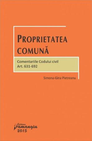 Imagine Proprietatea comuna. Comentariile Codului civil. Art. 631-692