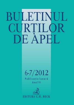 Imagine Buletinul Curtilor de Apel, Nr. 6-7/2012