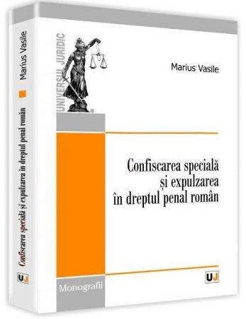 Imagine Confiscarea speciala si expulzarea in dreptul penal roman