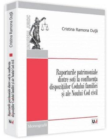 Imagine Raporturile patrimoniale dintre soti la confluenta dispozitiilor Codului familiei si ale Noului Cod civil