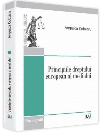 Imagine Principiile dreptului european al mediului