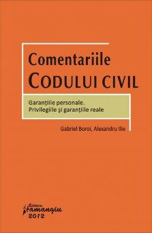 Imagine Comentariile Codului civil. Garantiile personale. Privilegiile si garantiile reale