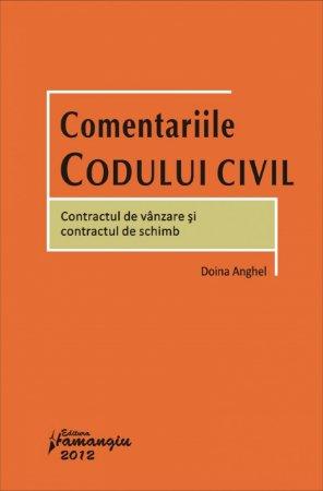 Imagine Comentariile Codului civil - Contractul de vanzare si contractul de schimb